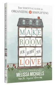 Make-Room-for-What-You-Love-New-Book-by-NYT-Best-Selling-Author-of-Love-the-Home-You-Have-and-The-Inspired-Room-Melissa-Michaels--600x910