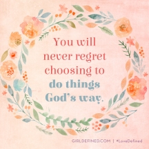 you-will-never-regret-choosing-to-do-things-gods-way